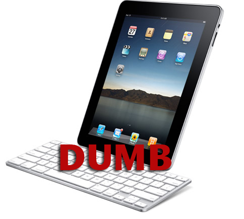 The Keyboard Dock for iPad.  Stupid.
